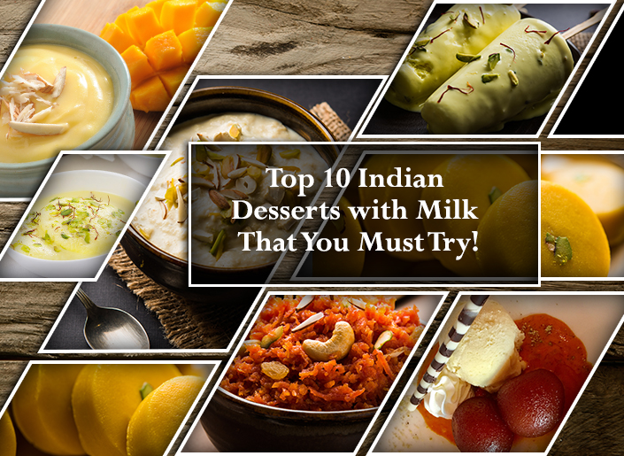 Top 10 Indian Desserts with Milk